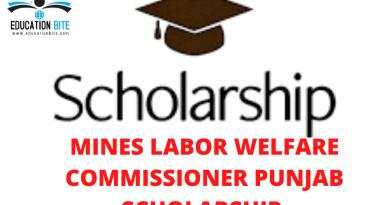 Mines Labor Welfare Commissioner Punjab Scholarship 2021, educatiionbite.com